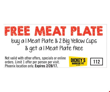 Free Meat Plate. Buy a 1 meat plate & 2 big yellow cups & get a 1 meat plate FREE.