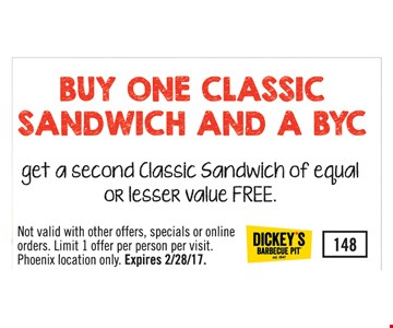 Buy One Classic Sandwich and a BYC Get A Second Classic Sandwich of Equal or Lesser Value FREE.