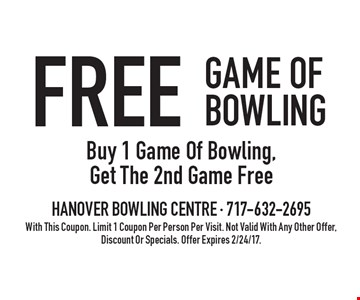 FREE GAME OF BOWLING. Buy 1 Game Of Bowling, Get The 2nd Game Free. With This Coupon. Limit 1 Coupon Per Person Per Visit. Not Valid With Any Other Offer, Discount Or Specials. Offer Expires 2/24/17.