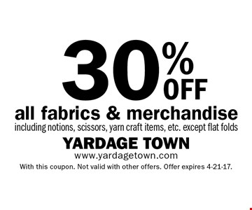 30% off Fall fabrics & merchandise including notions, scissors, yarn craft items, etc. except flat folds. With this coupon. Not valid with other offers. Offer expires 4-21-17.