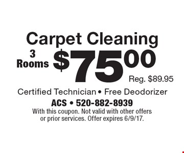 $75 Carpet Cleaning. 3 Rooms. With this coupon. Not valid with other offers or prior services. Offer expires 6/9/17.