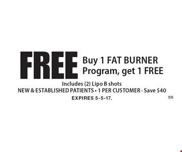 Buy 1 Fat Burner Program, get 1 FREE. Includes (2) Lipo B shots NEW & ESTABLISHED PATIENTS. 1 PER CUSTOMER. Save $40. EXPIRES 5-5-17.