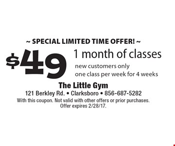 Special Limited Time Offer – $49 for 1 month of classes. New customers only. One class per week for 4 weeks. With this coupon. Not valid with other offers or prior purchases. Offer expires 2/28/17.