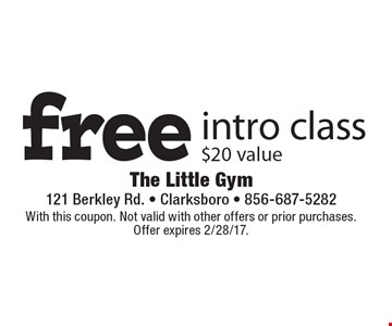 Free intro class, $20 value. With this coupon. Not valid with other offers or prior purchases. Offer expires 2/28/17.