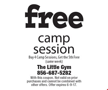 Free camp session. Buy 4 Camp Sessions, Get the 5th Free (same week). With this coupon. Not valid on prior purchases and cannot be combined with other offers. Offer expires 6-9-17.