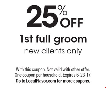 25% off 1st full groom. New clients only. With this coupon. Not valid with other offer. One coupon per household. Expires 6-23-17. Go to LocalFlavor.com for more coupons.