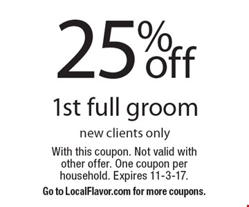 25% off 1st full groom new clients only. With this coupon. Not valid with other offer. One coupon per household. Expires 11-3-17. Go to LocalFlavor.com for more coupons.