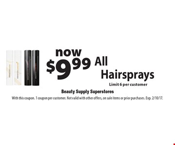now $9.99 All Hairsprays Sebastian. With this coupon. 1 coupon per customer. Not valid with other offers, on sale items or prior purchases. Exp. 2/10/17.