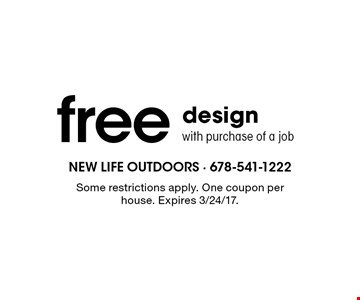 Free design with purchase of a job. Some restrictions apply. One coupon per house. Expires 3/24/17.