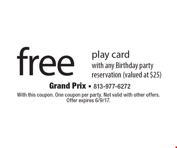free play card with any Birthday party reservation (valued at $25). With this coupon. One coupon per party. Not valid with other offers. Offer expires 6/9/17.