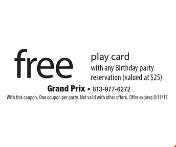 Free play card with any Birthday party reservation (valued at $25). With this coupon. One coupon per party. Not valid with other offers. Offer expires 8/11/17.