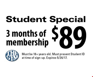 Student Special $89 3 months of membership. Must be 18+ years old. Must present Student ID at time of sign-up. Expires 5/26/17.