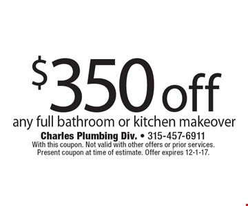 $350 off any full bathroom or kitchen makeover. With this coupon. Not valid with other offers or prior services. Present coupon at time of estimate. Offer expires 12-1-17.