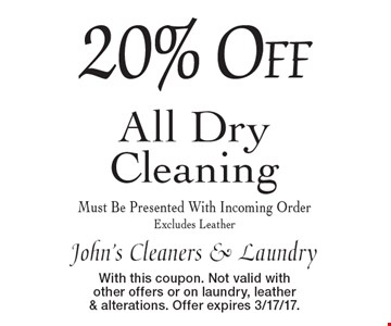 20%Off All DryCleaning Must Be Presented With Incoming OrderExcludes Leather. With this coupon. Not valid with other offers or on laundry, leather & alterations. Offer expires 3/17/17.