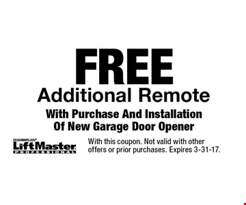 Free Additional Remote With Purchase And Installation Of New Garage Door Opener. With this coupon. Not valid with other offers or prior purchases. Expires 3-31-17.