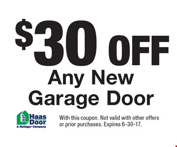 $30 off any new garage door. With this coupon. Not valid with other offers or prior purchases. Expires 6-30-17.