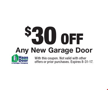 $30 oFF Any New Garage Door. With this coupon. Not valid with other offers or prior purchases. Expires 8-31-17.