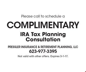 COMPLIMENTARY IRA Tax Planning Consultation. Not valid with other offers. Expires 3-1-17.