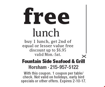 free lunch. buy 1 lunch, get 2nd of equal or lesser value free. discount up to $6.95 valid Mon.-Sat. With this coupon. 1 coupon per table/check. Not valid on holidays, early bird specials or other offers. Expires 2-10-17.