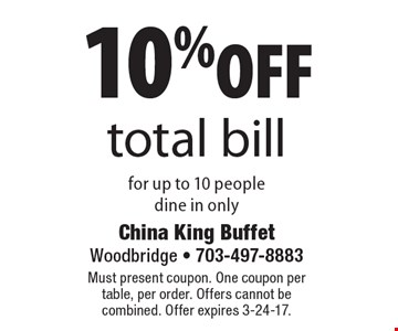 10% off total bill for up to 10 people. Dine in only. Must present coupon. One coupon per table, per order. Offers cannot be combined. Offer expires 3-24-17.