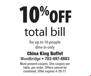 10% off total bill for up to 10 people, dine in only. Must present coupon. One coupon per table, per order. Offers cannot be combined. Offer expires 4-28-17.