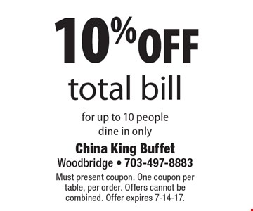10% off total bill for up to 10 people dine in only. Must present coupon. One coupon per table, per order. Offers cannot be combined. Offer expires 7-14-17.