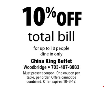 10% off total bill for up to 10 people. dine in only. Must present coupon. One coupon per table, per order. Offers cannot be combined. Offer expires 10-6-17.