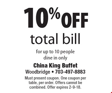 10% off total bill for up to 10 people. Dine in only. Must present coupon. One coupon per table, per order. Offers cannot be combined. Offer expires 2-9-18.