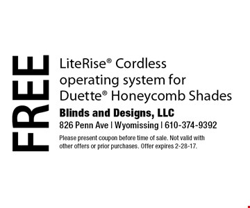 Free LiteRise Cordless operating system for Duette Honeycomb Shades. Please present coupon before time of sale. Not valid with other offers or prior purchases. Offer expires 2-28-17.