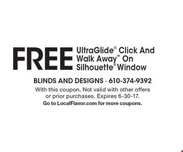 Free Ultra Glide Click And Walk Away On Silhouette Window Shadings. With this coupon. Not valid with other offers or prior purchases. Expires 6-30-17. Go to LocalFlavor.com for more coupons.