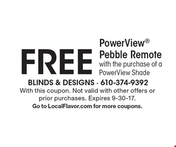 Free PowerView® Pebble Remote with the purchase of a PowerView Shade. With this coupon. Not valid with other offers or prior purchases. Expires 9-30-17. Go to LocalFlavor.com for more coupons.