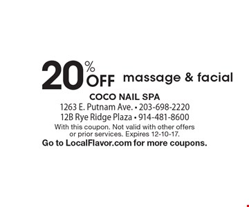 20% Off massage & facial. With this coupon. Not valid with other offers or prior services. Expires 12-10-17. Go to LocalFlavor.com for more coupons.