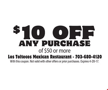 $10 off any purchase of $50 or more. With this coupon. Not valid with other offers or prior purchases. Expires 4-28-17.