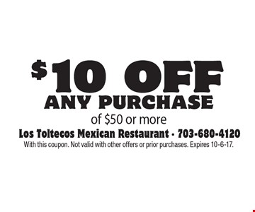 $10 off any purchase of $50 or more. With this coupon. Not valid with other offers or prior purchases. Expires 10-6-17.