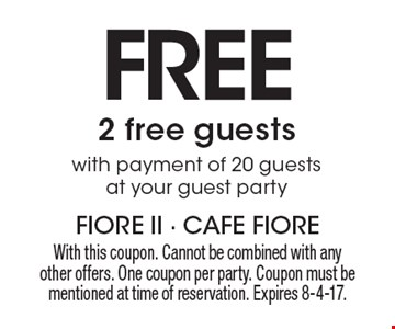 Free 2 free guests with payment of 20 guests at your guest party. With this coupon. Cannot be combined with any other offers. One coupon per party. Coupon must be mentioned at time of reservation. Expires 8-4-17.