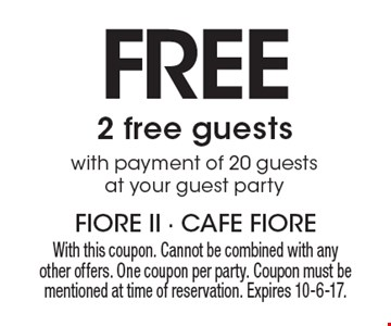 2 free guests with payment of 20 guests at your guest party. With this coupon. Cannot be combined with any other offers. One coupon per party. Coupon must be mentioned at time of reservation. Expires 10-6-17.
