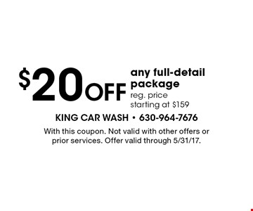 $20 off any full-detail package. Reg. price starting at $159. With this coupon. Not valid with other offers or prior services. Offer valid through 5/31/17.