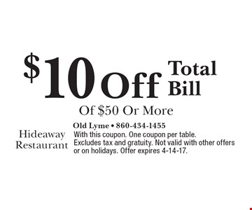 $10 Off Total Bill Of $50 Or More. With this coupon. One coupon per table. Excludes tax and gratuity. Not valid with other offers or on holidays. Offer expires 4-14-17.