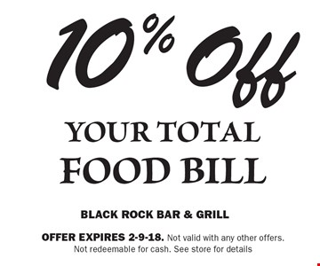 10% Off Your Total Food Bill. Offer expires 2-9-18. Not valid with any other offers. Not redeemable for cash. See store for details
