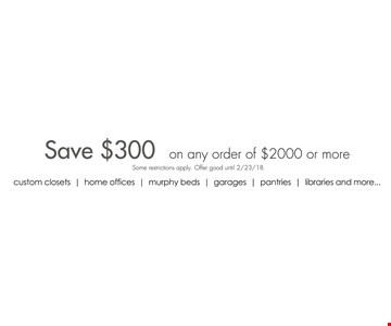 Save $300 on any order of $2000 or more