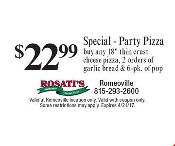 $22.99 Special - Party Pizza. Buy any 18