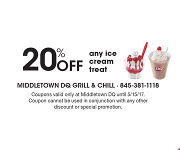 20%off any ice cream treat. Coupons valid only at Middletown DQ until 5/15/17. Coupon cannot be used in conjunction with any other discount or special promotion.