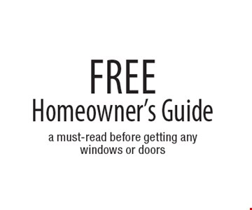 Free Homeowner's Guide. a must-read before getting any windows or doors.