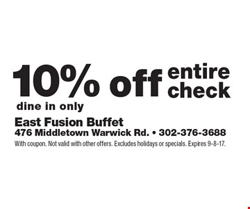 10% off entire check dine in only. With coupon. Not valid with other offers. Excludes holidays or specials. Expires 9-8-17.