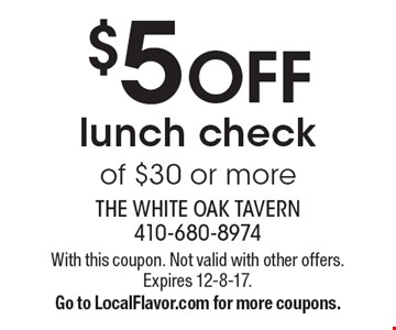 $5 off lunch check of $30 or more. With this coupon. Not valid with other offers. Expires 12-8-17. Go to LocalFlavor.com for more coupons.