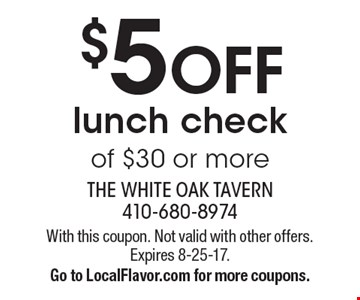 $5 Off lunch check of $30 or more. With this coupon. Not valid with other offers. Expires 8-25-17. Go to LocalFlavor.com for more coupons.