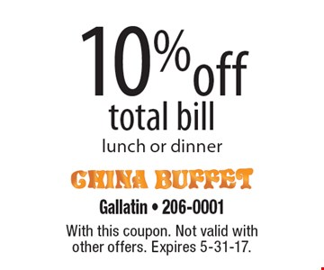 10% off total bill lunch or dinner. With this coupon. Not valid with other offers. Expires 5-31-17.