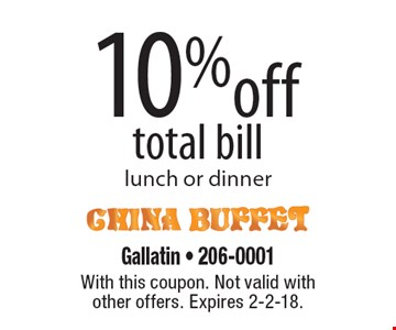 10% off total bill lunch or dinner. With this coupon. Not valid with other offers. Expires 2-2-18.