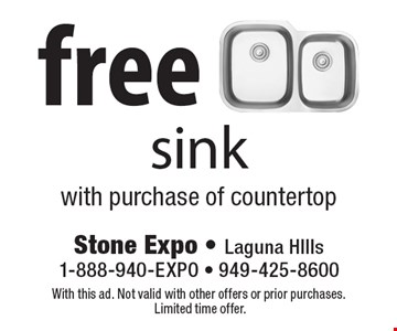 Free sink. With purchase of countertop. With this ad. Not valid with other offers or prior purchases. Limited time offer.