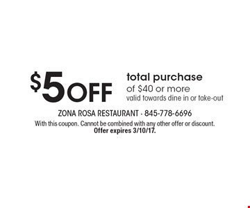 $5 Off total purchase of $40 or more. Valid towards dine in or take-out. With this coupon. Cannot be combined with any other offer or discount. Offer expires 3/10/17.